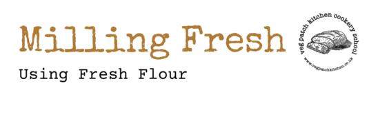 Using Fresh Flour